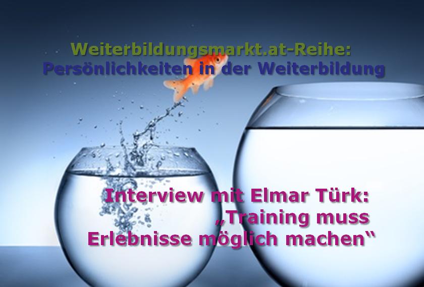 """Elmar Türk: """"Training muss Erlebnisse möglich machen"""""""