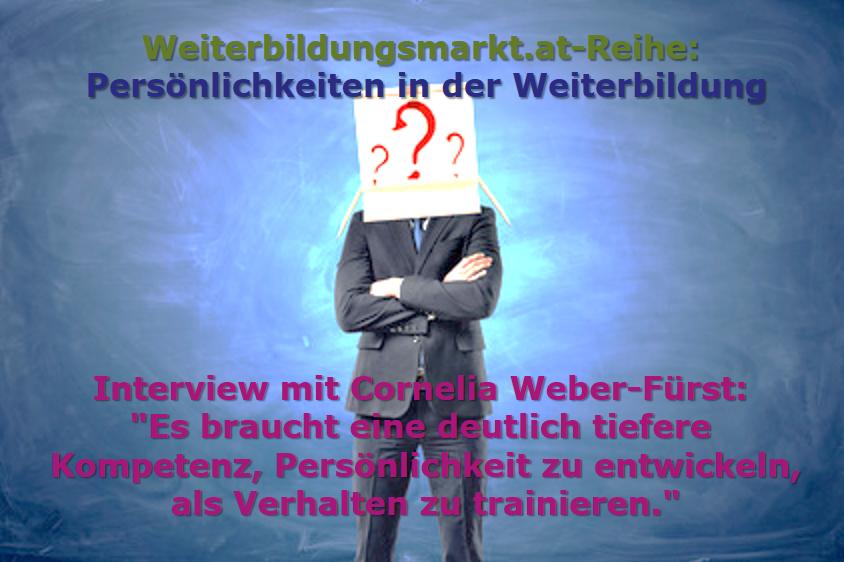 """Cornelia Weber-Fürst: """"Es braucht eine deutlich tiefere Kompetenz, Persönlichkeit zu entwickeln, als Verhalten zu trainieren."""""""