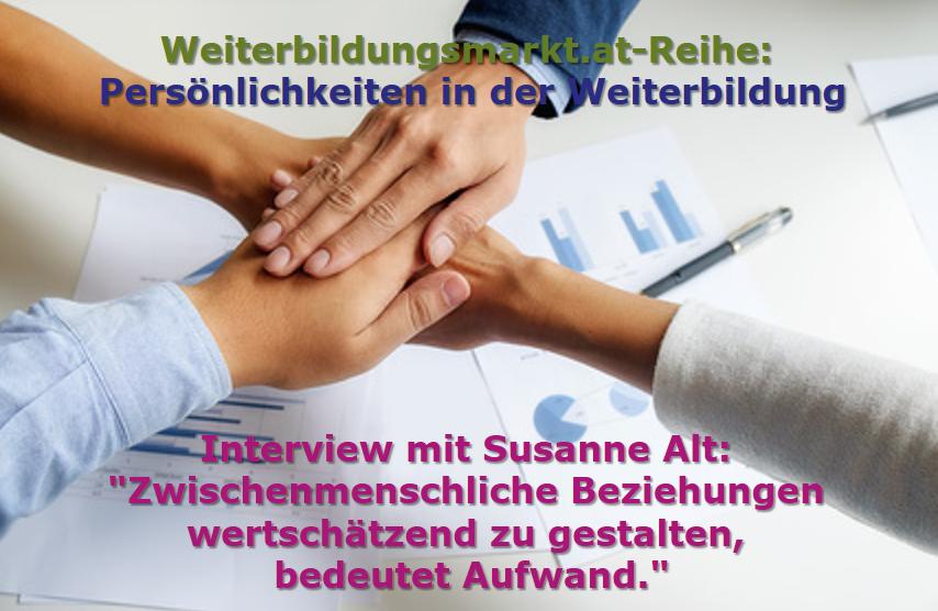 """Susanne Alt: """"Zwischenmenschliche Beziehungen wertschätzend zu gestalten, bedeutet Aufwand."""""""